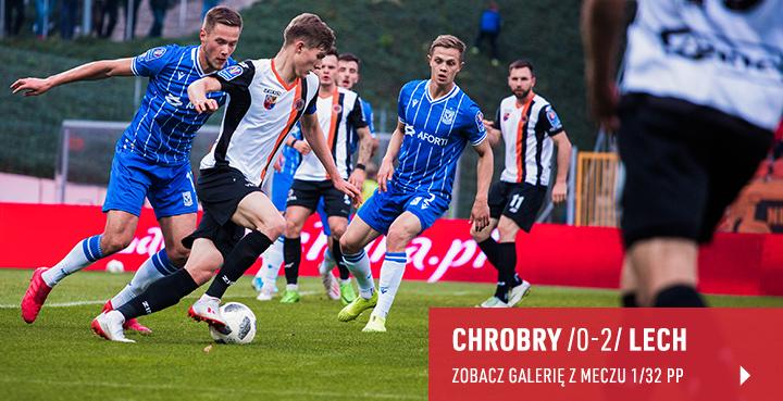 Galeria z meczu Chrobry Głogów - Lech Poznań 2019