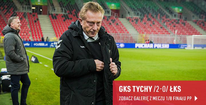 Galeria z meczu GKS Tychy - ŁKS 2019