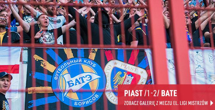 Galeria z meczu Piast Gliwice - BATE Borysów, eliminacje Ligi Mistrzów